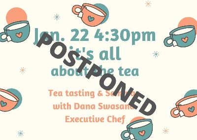 Tea Tasting and Seminar will be postponed until further notice